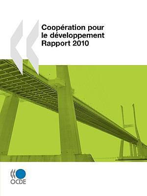 Coopration Pour Le Dveloppement: Rapport 2010 9789264079892