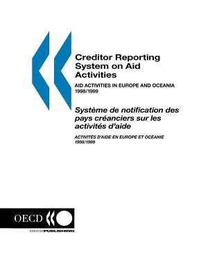 Creditor Reporting System on Aid Activities: Aid Activities in Europe and Oceania 1998/1999 Volume 2000 Issue 4 9789264059085