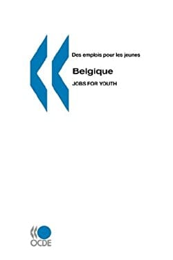 Des Emplois Pour Les Jeunes/Jobs for Youth Belgique 9789264030435
