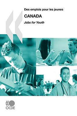Des Emplois Pour Les Jeunes/Jobs for Youth Canada 9789264046702