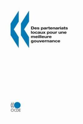 Des Partenariats Locaux Pour Une Meilleure Gouvernance 9789264285880