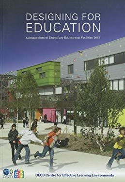 Designing for Education: Compendium of Exemplary Educational Facilities 2011 9789264112292