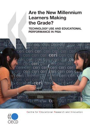 Are the New Millennium Learners Making the Grade?: Technology Use and Educational Performance in PISA 9789264017733