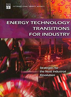 Energy Technology Transitions for Industry: Strategies for the Next Industrial Revolution 9789264068582