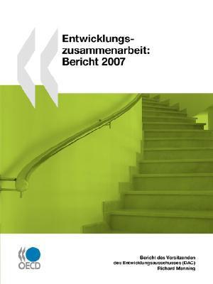 Entwicklungszusammenarbeit: Bericht 2007 9789264041615
