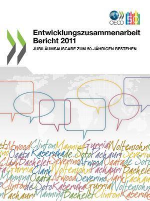 Entwicklungszusammenarbeit Bericht 2011: Jubil Umsausgabe Zum 50-J Hrigen Bestehen 9789264094758
