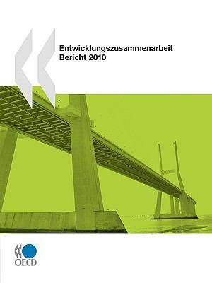 Entwicklungszusammenarbeit: Bericht 2010 9789264079946