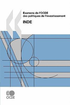 Examens de L'Ocde Des Politiques de L'Investissement Examens de L'Ocde Des Politiques de L'Investissement: Inde 2009 9789264076976