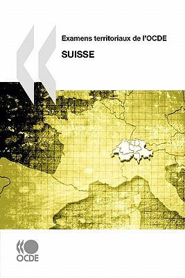 Examens Territoriaux de L'Ocde Examens Territoriaux de L'Ocde: Suisse, 2011 9789264092730