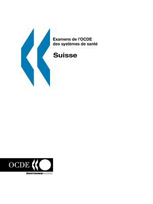 Examens de L'Ocde Des Systemes de Sante/OECD Reviews of Health Systems Suisse 9789264018358