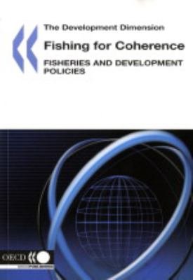 Fishing for Coherence: Fisheries and Development Policies 9789264023949
