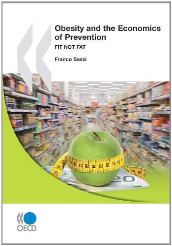 Obesity and the Economics of Prevention: Fit Not Fat 9789264063679