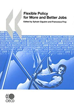 Flexible Policy for More and Better Jobs: Local Economic and Employment Development (Leed)