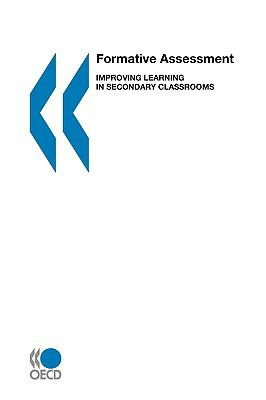 Formative Assessment: Improving Learning in Secondary Classrooms 9789264007390
