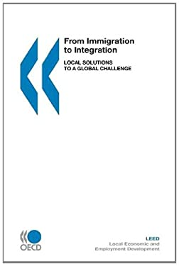 Local Economic and Employment Development (Leed) from Immigration to Integration: Local Solutions to a Global Challenge 9789264028951