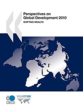 Perspectives on Global Development 2010: Shifting Wealth 9789264084650