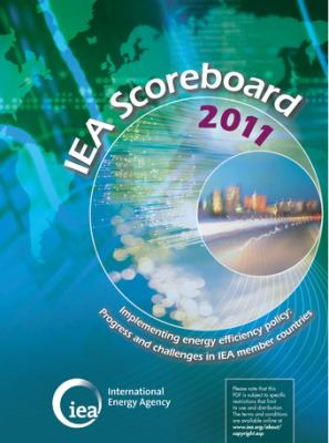 Iea Scoreboard 2011 - Implementing Energy Efficiency Policy: Progress and Challenges in Iea Member Countries 9789264124592