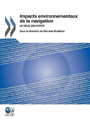 Impacts Environnementaux de La Navigation: Le R Le Des Ports 9789264097346