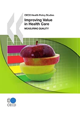 Improving Value in Health Care: Measuring Quality 9789264094802