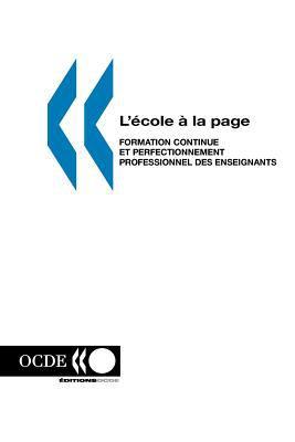 L'Ecole a la Page: Formation Continue Et Perfectionnement Professionnel Des Enseignants 9789264260764