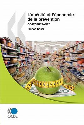 L'Obesite Et L'Economie de La Prevention: Objectif Sante 9789264084872