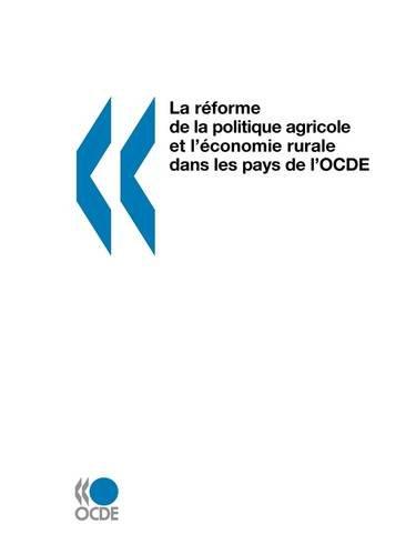 La Rforme de La Politique Agricole Et L'Conomie Rurale Dans Les Pays de L'Ocde 9789264260269