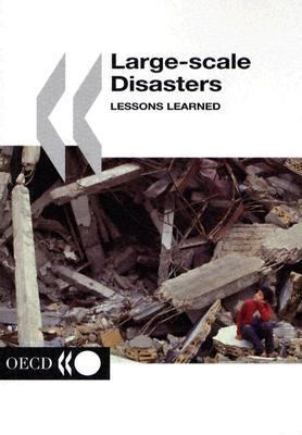 Large-Scale Disasters: Lessons Learned 9789264020184