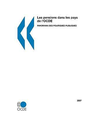 Les Pensions Dans Les Pays de L'Ocde 2007: Panorama Des Politiques Publiques 9789264032163