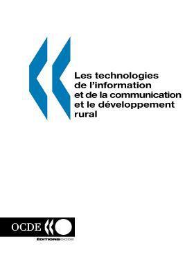Les Technologies de L'Information Et de La Communication Et Le Developpement Rural 9789264286702