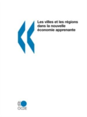 Les Villes Et Les Rgions Dans La Nouvelle Conomie Apprenante 9789264285682