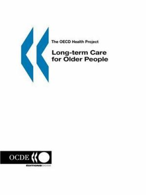 Long-Term Care for Older People: The OECD Health Project 9789264008489