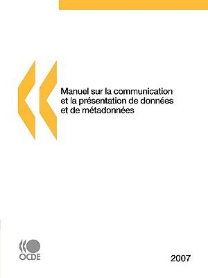 Manuel Sur La Communication Et La Prsentation de Donnes Et de Mtadonnes 9789264030343