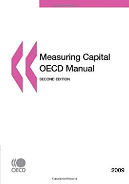 Measuring Capital - OECD Manual 2009: Second Edition 9789264025639