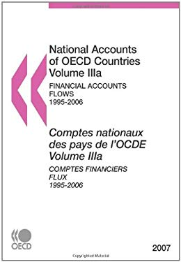 National Accounts of OECD Countries: Volume Iiia: Financial Accounts - Flows, 1995-2006, 2007 Edition 9789264046665