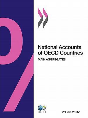 Comptes Nationaux Des Pays de L'Ocde, Volume 2011 Num Ro 1: Principaux Agr Gats 9789264106918