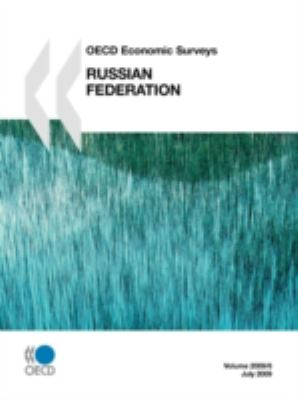 OECD Economic Surveys: Russian Federation 2009 9789264054332