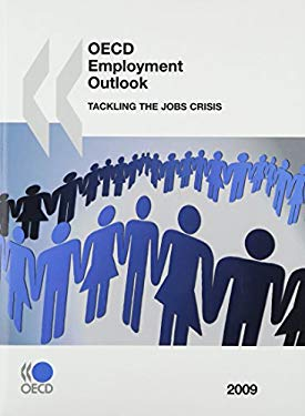 OECD Employment Outlook: Tackling the Jobs Crisis 9789264067912