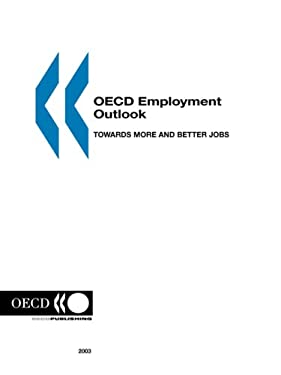 OECD Employment Outlook: 2003 Edition: Towards More and Better Jobs