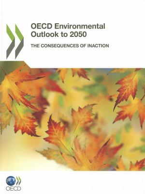 OECD Environmental Outlook to 2050 9789264122161