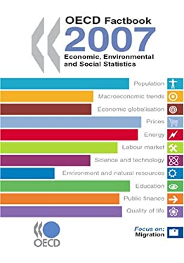 OECD Factbook 2007: Economic, Environmental and Social Statistics [With Women & Men in OECD Countries Booklet] 9789264029460