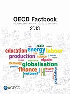 OECD Factbook 2013: Economic, Environmental and Social Statistics 9789264177062
