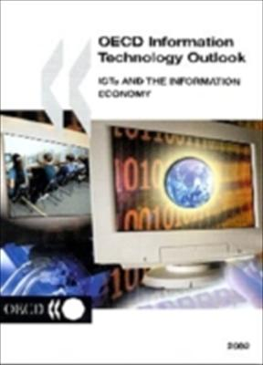 OECD Information Technology Outlook: ICTs and the Information Economy 9789264197541