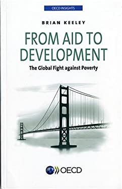 OECD Insights: From Aid to Development: The Global Fight Against Poverty 9789264111523