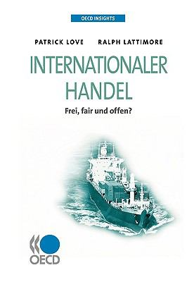 OECD Insights: Internationaler Handel: Frei, Fair Und Offen? 9789264060494