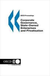 OECD Proceedings Corporate Governance, State-Owned Enterprises and Privatisation - Oecd / OECD Publishing / Oecd Published by Oecd Publishing, Published By Oecd Publish