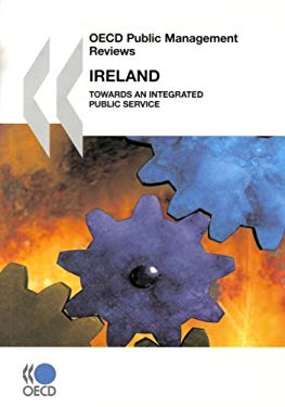 OECD Public Management Reviews: Ireland - Towards an Integrated Public Service 9789264043251