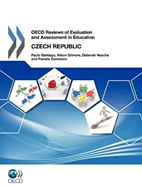 OECD Reviews of Evaluation and Assessment in Education OECD Reviews of Evaluation and Assessment in Education: Czech Republic 2012 9789264116757