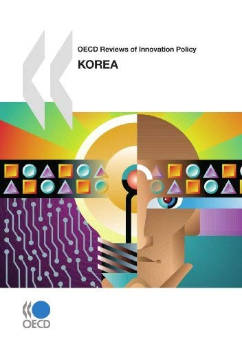 OECD Reviews of Innovation Policy OECD Reviews of Innovation Policy: Korea 2009 9789264067226