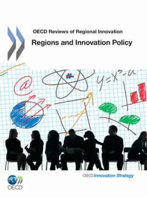 OECD Reviews of Regional Innovation Regions and Innovation Policy 9789264097384