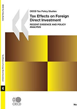 OECD Tax Policy Studies No. 17 Tax Effects on Foreign Direct Investment: Recent Evidence and Policy Analysis 9789264038370